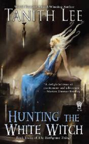 HUNTING THE WHITE WITCH [THE BIRTHGRAVE TRILOGY #3