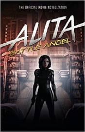 ALITA BATTLE ANGEL OFFICIAL MOVIE NOVEL   Minotaur Entertainment Online